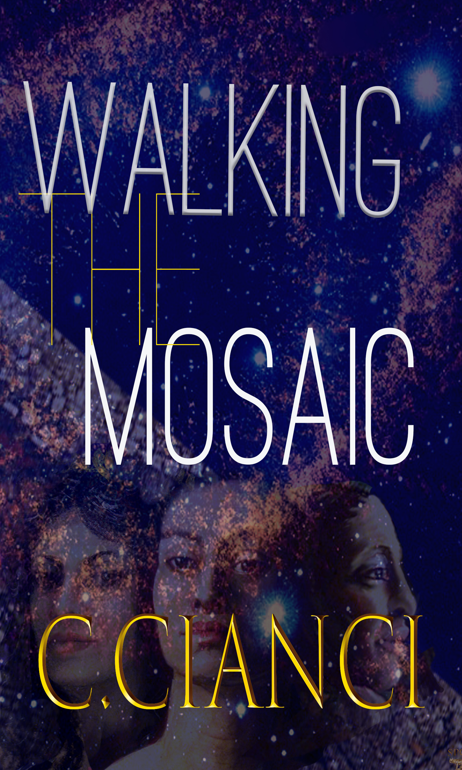 Cover of the novel Walking the Mosaic by C. Cianci showing a blue mottled background with the ghostly images of three women.